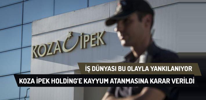 Koza İpek Holding'e kayyum atanmasına karar verildi