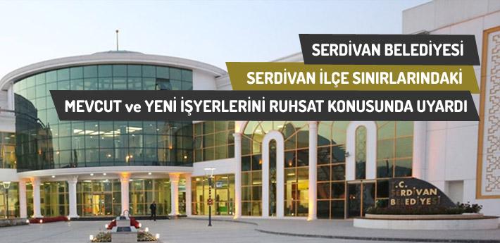 Serdivan Belediyesi ilçe sınırlarındaki işyerlerini uyardı.
