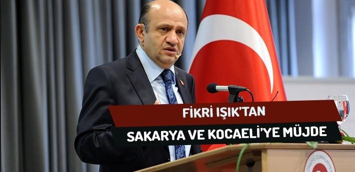 Milli Savunma Bakanı Fikri Işık'tan Sakarya ve Kocaeli'ye Müjde