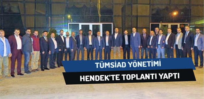 Tümsiad Yönetimi Hendek'te Toplantı Yaptı