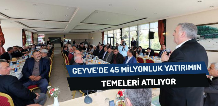 Geyve'de 45 Milyonluk Yatırımın Temeli Atılıyor