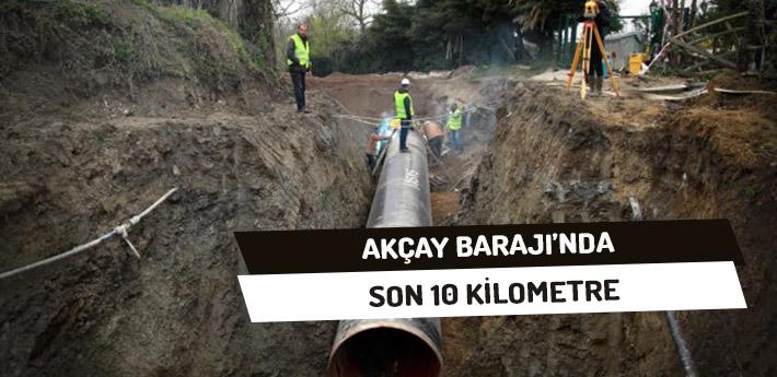 Akçay Barajı'nda Son 10 Kilometre