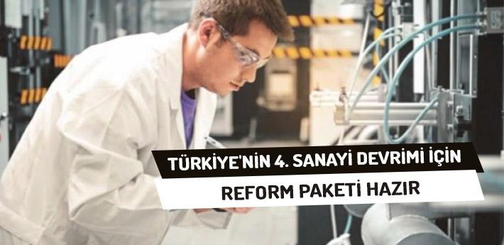 Türkiye'nin 4. Sanayi Devrimi İçin Reform Paketi Hazır!