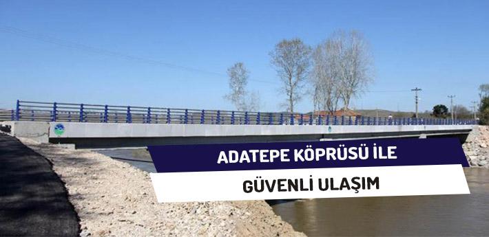 Adatepe Köprüsü'yle Güvenli Ulaşım