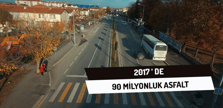 2017'de 90 Milyonluk Asfalt