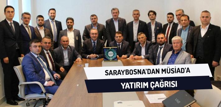 Saraybosna'dan MÜSİAD'a Yatırım Çağrısı