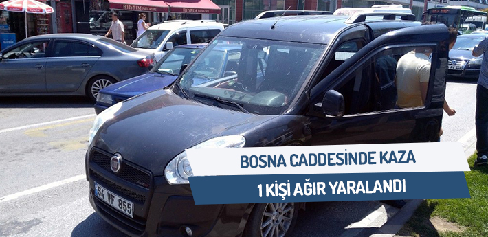 Bosna caddesinde kaza! Bir kişi ağır yaralandı