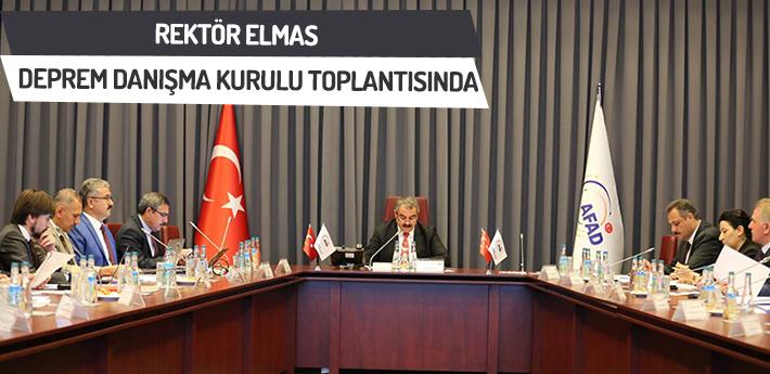 Rektör Elmas deprem danışma kurulu toplantısına katıldı