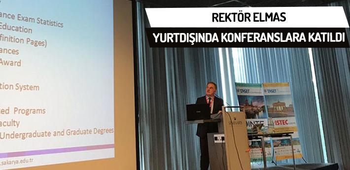 Rektör elmas yurtdışında konferanslara katıldı