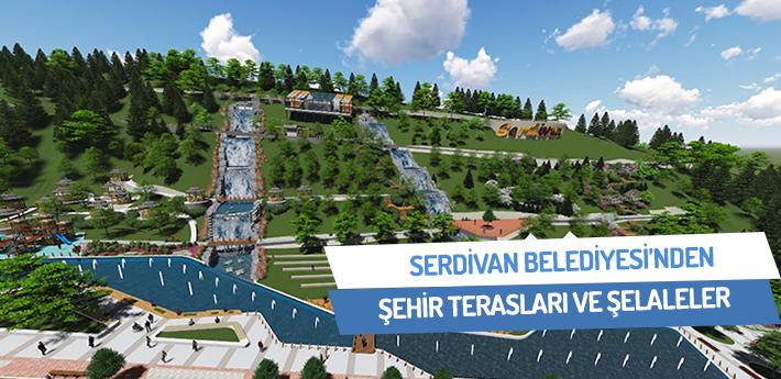Serdivan Belediyesi'nden şehir terasları ve şelaleler