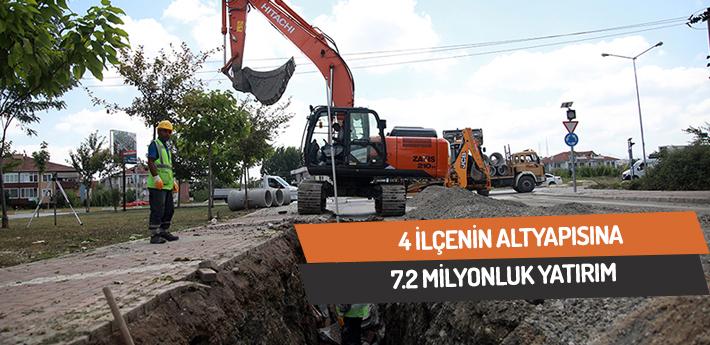 4 ilçenin altyapısına 7.2 milyon yatırım