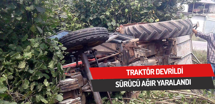 Sürücü devrilen traktörün altında kaldı