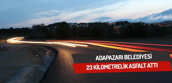 Adapazarı Belediyesi 23 kilometrelik asfalt attı