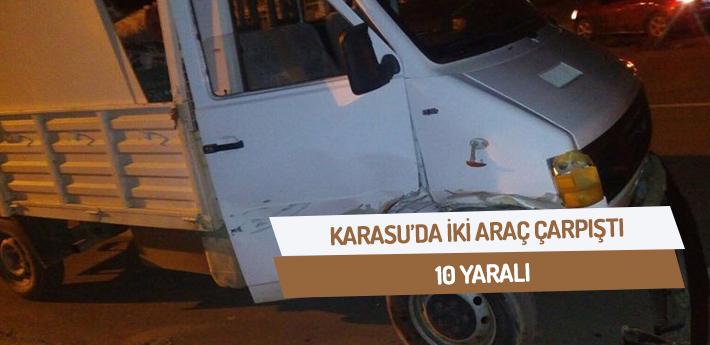 Karasu'da iki araç çarpıştı! 10 yaralı