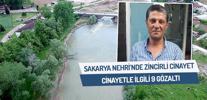 Sakarya Nehri'ndeki zincirli cinayette 9 gözaltı