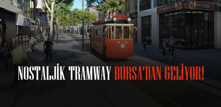 Nostaljik tramvay Bursa'dan geliyor