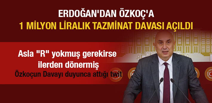 Cumhurbaşkanı Erdoğan'dan CHP'li Engin Özkoç'a 1 milyon liralık dava!