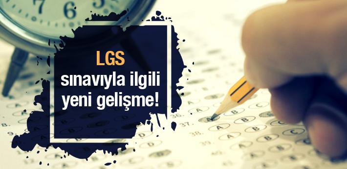 LGS sınavıyla ilgili yeni gelişme!