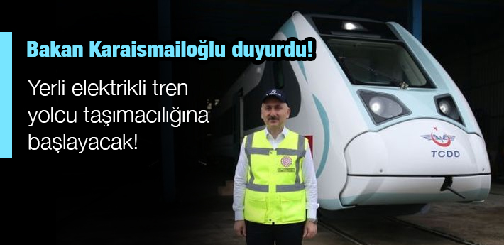 Yerli elektrikli tren kısa sürede yolcu taşımacılığına başlayacak