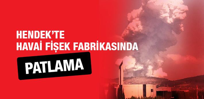 Sakarya Hendek'te havai fişek fabrikasında patlama!