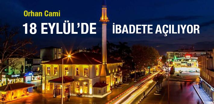 Orhan Cami 18 Eylül'de ibadete açılıyor