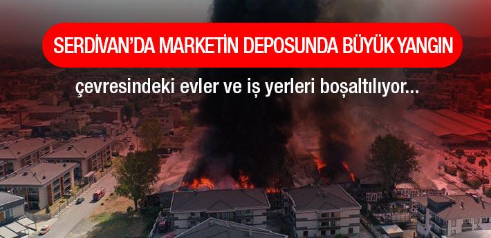 Serdivan'da Marketin deposunda büyük yangın