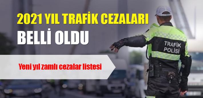2021 yılı trafik cezaları belli oldu!