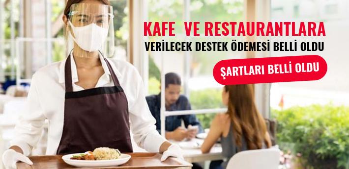 Kafe ve restaurantlara verilecek destek ödemesi!