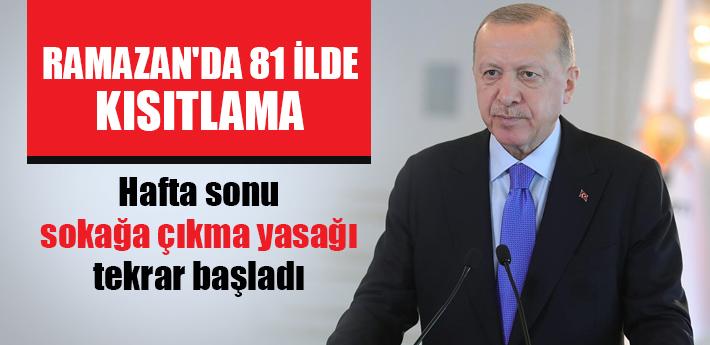 Hafta sonu sokağa çıkma yasakları geri geldi! Cumhurbaşkanı Erdoğan açıkladı