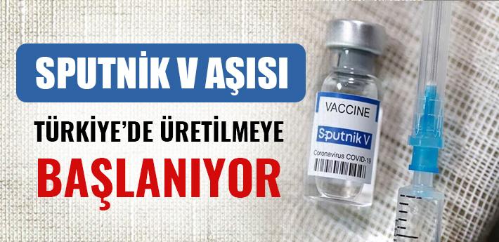 Sputnik V aşısının Türkiye'de üretilecek
