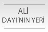 Ali Dayı'nın Yeri