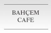Bahçem Cafe Kıraathane