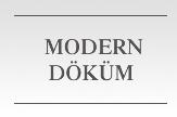 Modern Döküm